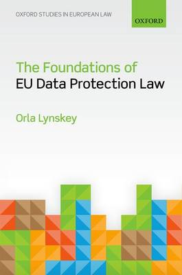 The Foundations of EU Data Protection Law - Oxford Studies in European Law (Hardback)