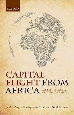 Capital Flight from Africa: Causes, Effects, and Policy Issues (Hardback)