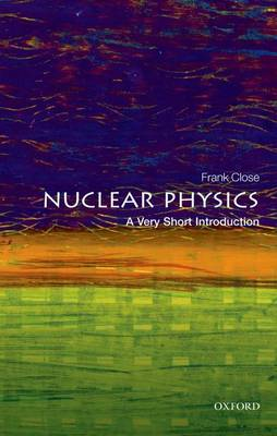 Nuclear Physics: A Very Short Introduction - Very Short Introductions (Paperback)