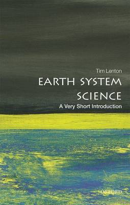 Earth System Science: A Very Short Introduction - Very Short Introductions (Paperback)