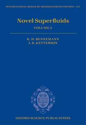 Novel Superfluids: Volume 2 - International Series of Monographs on Physics 157 (Hardback)