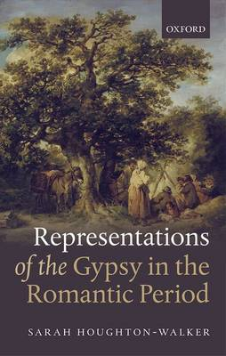 Representations of the Gypsy in the Romantic Period (Hardback)
