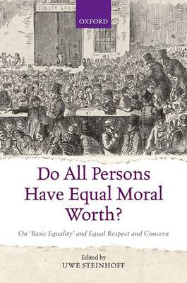 Do All Persons Have Equal Moral Worth?: On 'Basic Equality' and Equal Respect and Concern (Hardback)