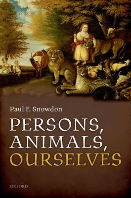 Persons, Animals, Ourselves (Hardback)