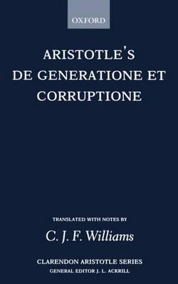 De Generatione et Corruptione - Clarendon Aristotle Series (Paperback)