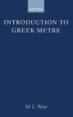 Introduction to Greek Metre - Clarendon Paperbacks (Paperback)