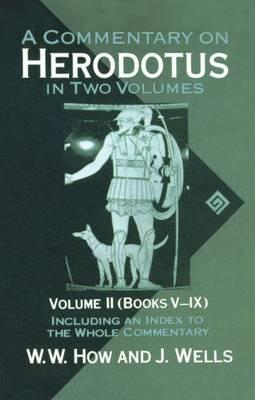 A Commentary on Herodotus: Volume II: Books V-IX - A Commentary on Herodotus (Paperback)
