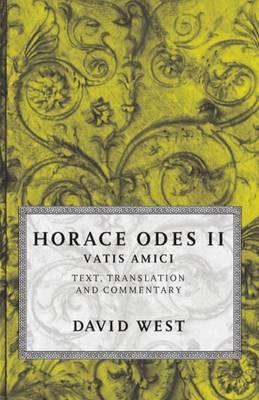 Horace: Odes II: Vatis Amici (Paperback)