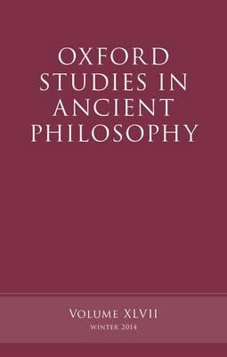 Oxford Studies in Ancient Philosophy, Volume 47 - Oxford Studies in Ancient Philosophy (Hardback)