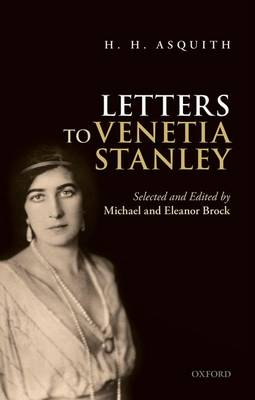 H. H. Asquith Letters to Venetia Stanley (Paperback)