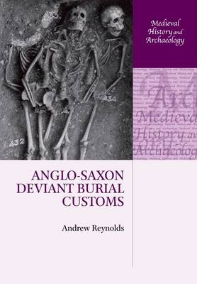 Anglo-Saxon Deviant Burial Customs - Medieval History and Archaeology (Paperback)