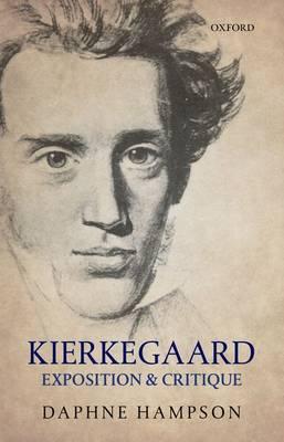 Kierkegaard: Exposition & Critique (Paperback)