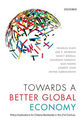 Towards a Better Global Economy: Policy Implications for Citizens Worldwide in the 21st Century (Hardback)