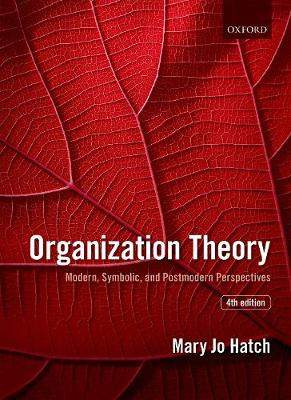 Organization Theory: Modern, Symbolic, and Postmodern Perspectives (Paperback)