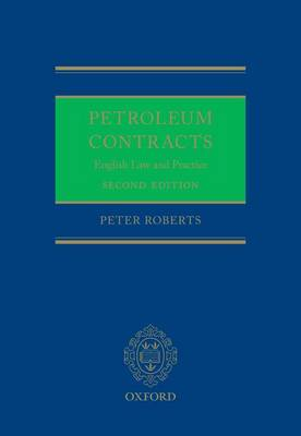 Petroleum Contracts: English Law & Practice (Hardback)