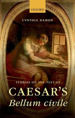 Studies on the Text of Caesar's Bellum civile (Hardback)