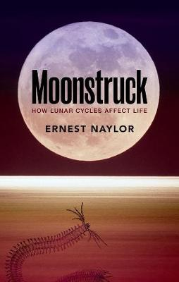 Moonstruck: How lunar cycles affect life (Paperback)