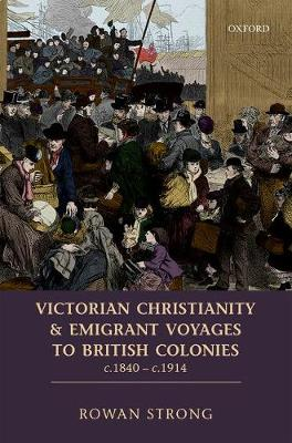Victorian Christianity and Emigrant Voyages to British Colonies c.1840 - c.1914 (Hardback)