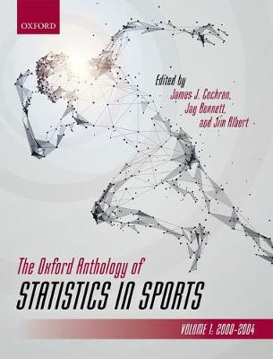 The Oxford Anthology of Statistics in Sports: Volume 1: 2000-2004 - Oxford Series on Science in Sports (Paperback)