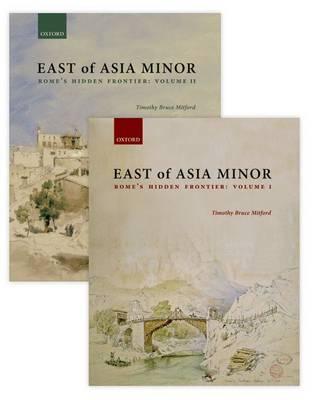 East of Asia Minor: Rome's Hidden Frontier