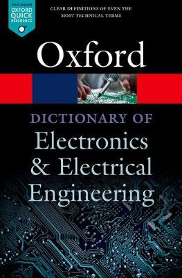 A Dictionary of Electronics and Electrical Engineering - Oxford Quick Reference (Paperback)