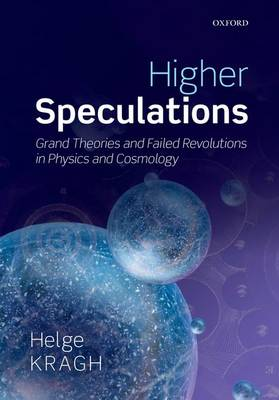 Higher Speculations: Grand Theories and Failed Revolutions in Physics and Cosmology (Paperback)