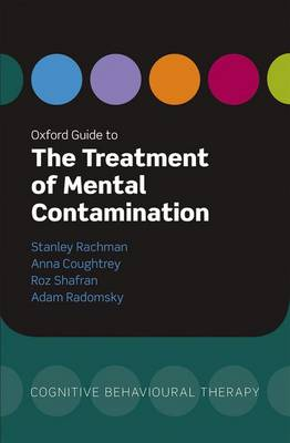 Oxford Guide to the Treatment of Mental Contamination - Oxford Guides to Cognitive Behavioural Therapy (Paperback)
