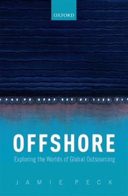 Offshore: Exploring the Worlds of Global Outsourcing (Hardback)