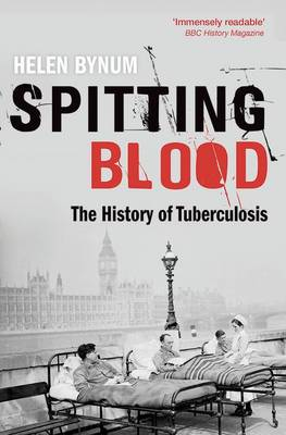 Spitting Blood: The history of tuberculosis (Paperback)