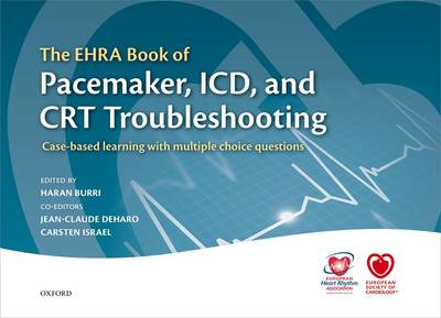 The EHRA Book of Pacemaker, ICD, and CRT Troubleshooting: Case-based learning with multiple choice questions - The European Society of Cardiology (Hardback)