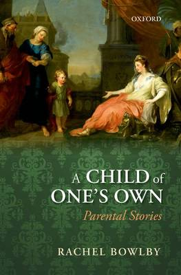 A Child of One's Own: Parental Stories (Paperback)