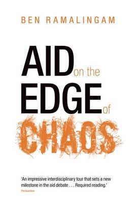 Aid on the Edge of Chaos: Rethinking International Cooperation in a Complex World (Paperback)