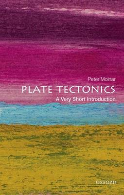 Plate Tectonics: A Very Short Introduction - Very Short Introductions (Paperback)