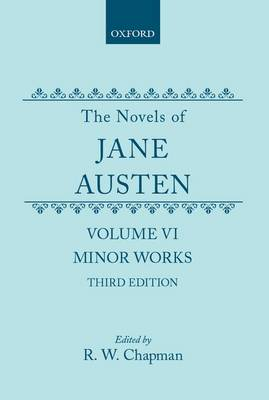 The Novels of Jane Austen: Volume VI: Minor Works (Hardback)