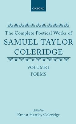 The Complete Poetical Works of Samuel Taylor Coleridge: Volume I: Poems (Hardback)