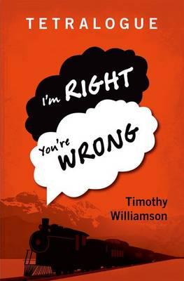 Tetralogue: I'm Right, You're Wrong (Hardback)