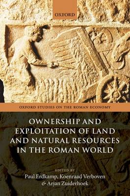 Ownership and Exploitation of Land and Natural Resources in the Roman World - Oxford Studies on the Roman Economy (Hardback)