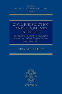Civil Jurisdiction and Judgments in Europe: The Brussels I Regulation, the Lugano Convention, and the Hague Choice of Court Convention - Oxford Private International Law Series (Hardback)