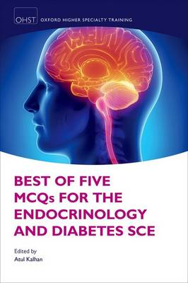 Best of Five MCQs for the Endocrinology and Diabetes SCE - Oxford Higher Specialty Training (Paperback)