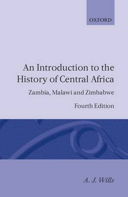 An Introduction to the History of Central Africa: Zambia, Malawi and Zimbabwe (Paperback)
