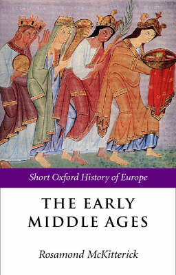 The Early Middle Ages: Europe 400-1000 - Short Oxford History of Europe (Paperback)