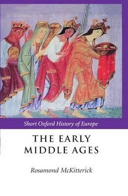 The Early Middle Ages: Europe 400-1000 - Short Oxford History of Europe (Hardback)