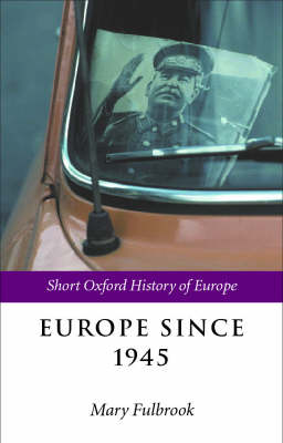 Europe Since 1945 - The Short Oxford History of Europe (Paperback)