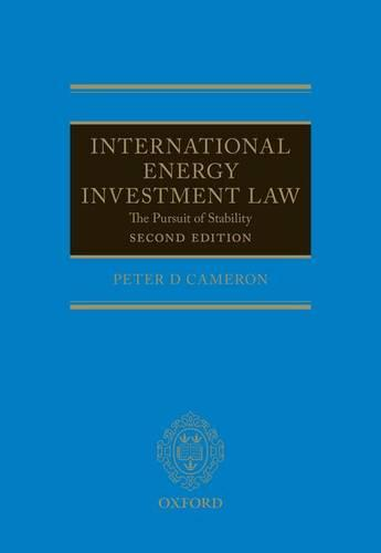 International Energy Investment Law: The Pursuit of Stability (Hardback)