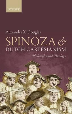 Spinoza and Dutch Cartesianism (Hardback)