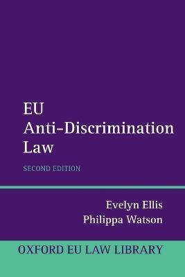 EU Anti-Discrimination Law - Oxford European Union Law Library (Paperback)