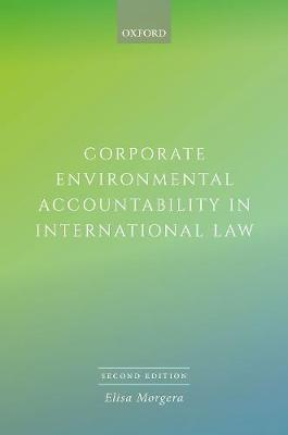 Corporate Environmental Accountability in International Law (Hardback)