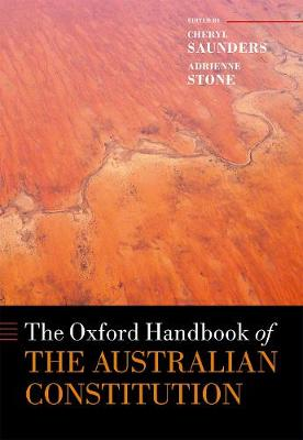 The Oxford Handbook of the Australian Constitution - Oxford Handbooks in Law (Hardback)