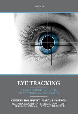 Eye Tracking: A comprehensive guide to methods and measures (Paperback)