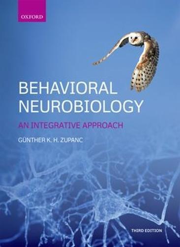 Behavioral Neurobiology: An integrative approach (Paperback)